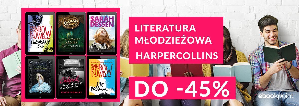 Promocja na ebooki Literatura młodzieżowa do -45% [Wydawnictwo Harper Collins]